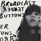 Tender Buttons Lyrics Broadcast