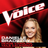 Heads Carolina, Tails California (The Voice Performance) [Single] Lyrics Danielle Bradbery