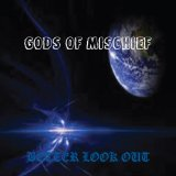 Better Look Out Lyrics Gods of Mischief