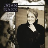 Gone From Danger Lyrics Joan Baez