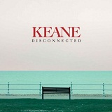 Disconnected (Single) Lyrics Keane