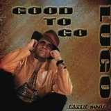 Good to go Lyrics Lugo