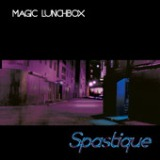 Spastique Lyrics Magic Lunchbox