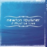 It Must Be Love (Single) Lyrics Newton Faulkner