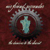 The Deceiver And The Chariot Lyrics Our Friend, Surrender