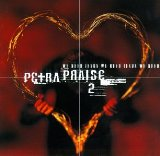 Petra Praise 2: We Need Jesus Lyrics Petra