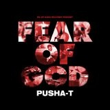 Fear Of God (Mixtape) Lyrics Pusha T