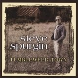 Tumbleweed Town Lyrics Steve Spurgin