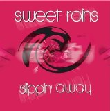 Slippin' Away Lyrics Sweet Rains