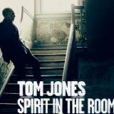 Spirit in the Room Lyrics Tom Jones