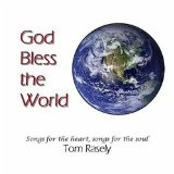 God Bless the World Lyrics Tom Rasely