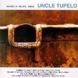 March 16-20 1992 Lyrics Uncle Tupelo