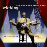 Let The Good Times Roll Lyrics B.B. King