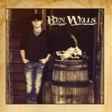 Ben Wells Lyrics Ben Wells