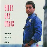 Some Gave All Lyrics Billy Ray Cyrus