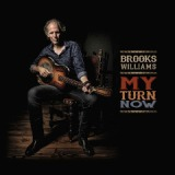 My Turn Now Lyrics Brooks Williams