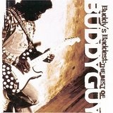 Buddy's Baddest: The Best of Buddy Guy Lyrics Buddy Guy