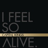 I Feel So Alive (EP) Lyrics Capital Kings