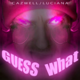 Guess What? (EP) Lyrics Cazwell & Luciana