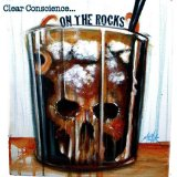 On the Rocks Lyrics Clear Conscience