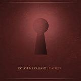 Secrets  (EP) Lyrics Color Me Valiant