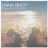 Summer Bodies Lyrics Dana Buoy