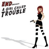 A Girl Called Trouble Lyrics End