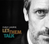 Let Them Talk Lyrics Hugh Laurie
