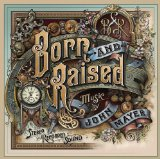Born and Raised Lyrics John Mayer