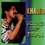 King Of Rai The Best Of Khaled Lyrics Khaled