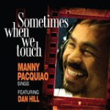 Sometimes When We Touch (feat. Dan Hill) - Single Lyrics Manny Pacquiao