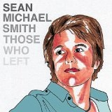 Those Who Left Lyrics Sean Michael Smith