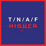 Higher (Single) Lyrics The Naked And Famous