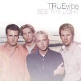 See The Light Lyrics True Vibe