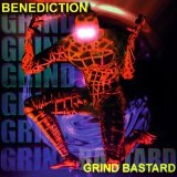 Grind Bastard Lyrics Benediction