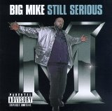 Still Serious Lyrics Big Mike