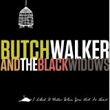 I Liked It Better When You Had No Heart Lyrics Butch Walker