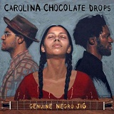 Genuine Negro Jig Lyrics Carolina Chocolate Drops