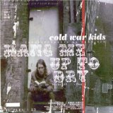 Up In Rags Lyrics Cold War Kids