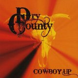 Cowboy Up Lyrics Dry County