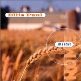 Am I Home Lyrics Ellis Paul