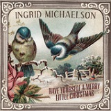 Have Yourself A Merry Little Christmas (Single) Lyrics Ingrid Michaelson