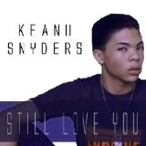Still Love You (Single) Lyrics Keanu Snyders