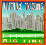 Big Time Lyrics Little Texas