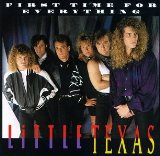 First Time For Everything Lyrics Little Texas