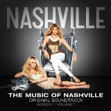 The Music of Nashville: Season 1, Vol. 1 Lyrics Nashville Cast