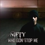 Who Gon' Stop Me (Single) Lyrics Nifty
