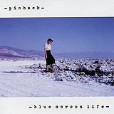 Blue Screen Life Lyrics Pinback