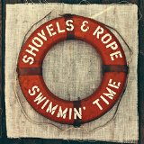 Swimmin' Time Lyrics Shovels & Rope