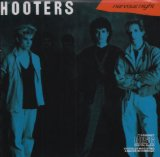 Nervous Night Lyrics The Hooters